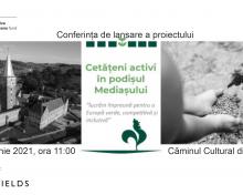 """Conferința de lansare a proiectului  """"Cetățeni activi în Podișul Mediașului"""" 29 Iunie 2021, ora 11:00"""